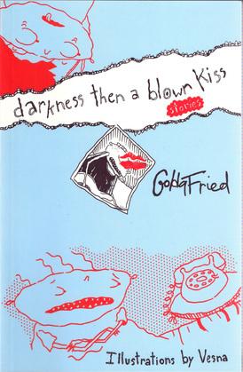 Darkness Then a Blown Kiss
