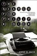 The Search for Philip K. Dick