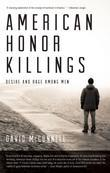 American Honor Killings: Desire and Rage Among Men