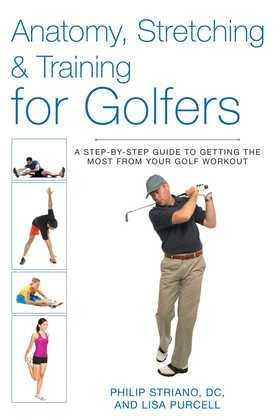 Anatomy, Stretching & Training for Golfers