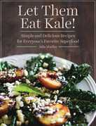 Let Them Eat Kale!