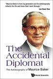 The Accidental Diplomat: The Autobiography of Maurice Baker