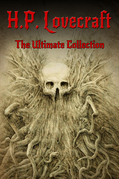H.P. Lovecraft: The Ultimate Collection (160 Works including Early Writings, Fiction, Collaborations, Poetry, Essays & Bonus Audiobook Links)