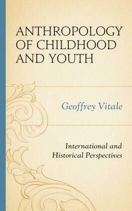 Anthropology of Childhood and Youth: International and Historical Perspectives
