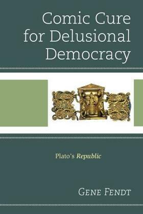 Comic Cure for Delusional Democracy: Plato's Republic