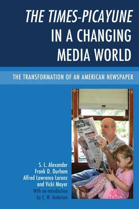 The Times-Picayune in a Changing Media World: The Transformation of an American Newspaper