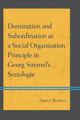 Domination and Subordination as a Social Organization Principle in Georg Simmel's Soziologie