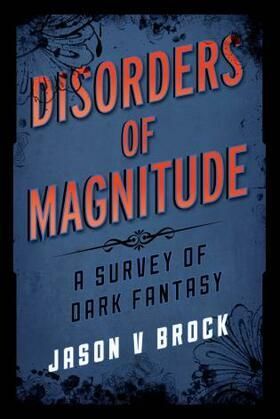 Disorders of Magnitude: A Survey of Dark Fantasy