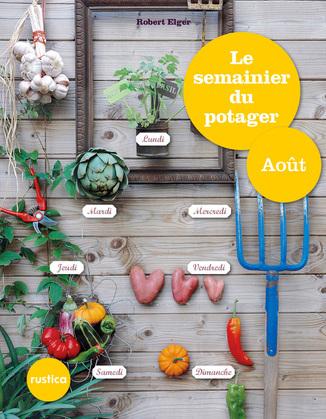 Le semainier du potager - Août