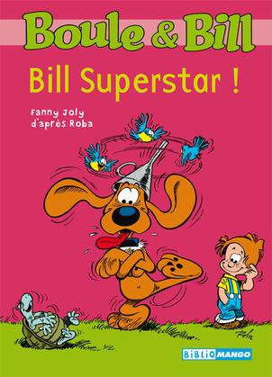 Boule et Bill - Bill superstar !