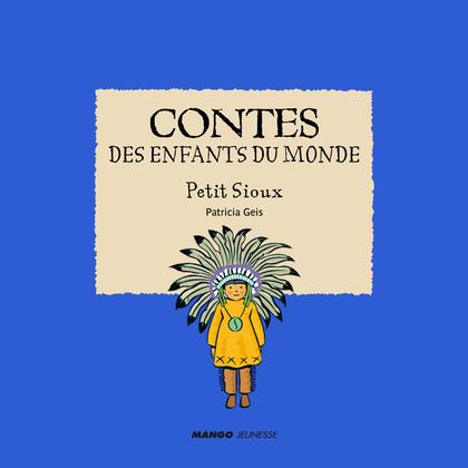 Contes des enfants du monde - Petit Sioux