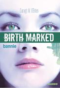 Birth Marked - Bannie