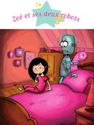 Zoé et ses deux robots