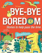 Bye-bye Boredom - Dinosaurs