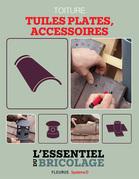 Toiture : Tuiles plates, accessoires