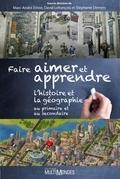 Faire aimer et apprendre l'histoire et la géographie au primaire et au secondaire