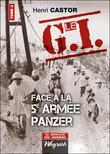 Le G.I Face à la Ve armée Panzer : Tome 3