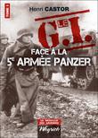 Le G.I Face à la Ve armée Panzer : Tome 1