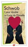 Coeur double ; Le livre de Monelle