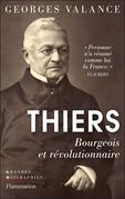 Thiers - Bourgeois et révolutionnaire