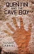 Quentin and the Cave Boy - A Humorous Adventure Story for Ages 8 to 88