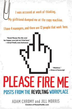 Please Fire Me: