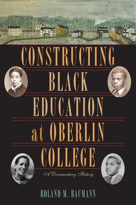 Constructing Black Education at Oberlin College: A Documentary History