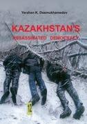Kazakhstan's Assassinated Democracy