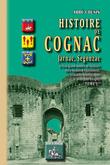 Histoire de Cognac, Jarnac, Segonzac (Tome Ier)
