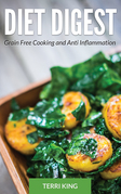 Diet Digest: Grain Free Cooking and Anti Inflammation