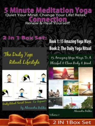 5 Minute Meditation Yoga Connection: Quiet Your Mind: 5 Minute Meditation Yoga Connection: Quiet Your Mind