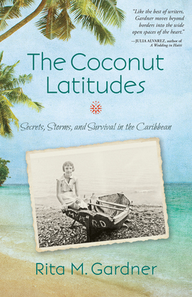 The Coconut Latitudes: Secrets, Storms, and Survival in the Caribbean