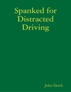 Spanked for Distracted Driving