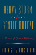 Heavy Storm and Gentle Breeze: A Memoir of China's Diplomacy