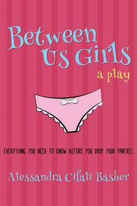 Between Us Girls :  Everything You Need To Know Before You Drop Your Panties
