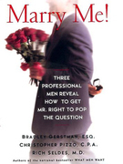 Marry Me!: Three Professional Men Reveal How to Get Mr. Right to Pop the Question