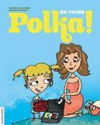 En route, Polka !