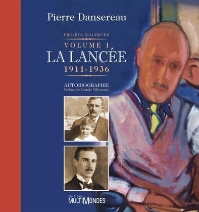 Projets inachevés. Volume 1: La lancée, 1911-1936.