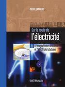 Le magnétisme des aimants et l'électricité statique