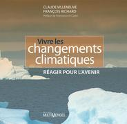 Vivre les changements climatiques: réagir pour l'avenir