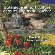 Botanique et horticulture dans les jardins du Québec : guide 2002