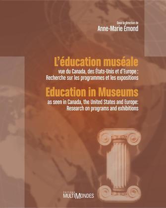 L'éducation muséale vue du Canada, des États-Unis et d'Europe : recherche sur les programmes et les expositions