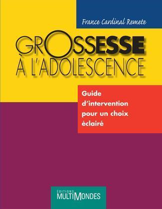 Grossesse à l'adolescence : guide d'intervention pour un choix éclairé