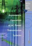 Asymmetric Operation of AC Power Transmission Systems