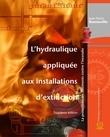 Hydraulique appliquée aux installations d'extinction (L'), 3e édition