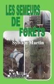 Les semeurs de forêts