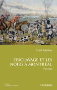 L'esclavage et les Noirs à Montréal, 1760-1840