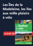 Les Îles de la Madeleine, les îles aux mille plaisirs à vélo