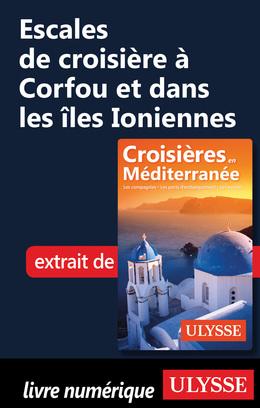 Escales de croisière à Corfou et dans les îles Ioniennes