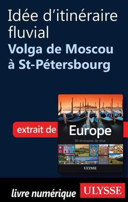 Idée d'itinéraire fluvial - Volga de Moscou à St-Pétersbourg